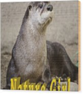 North American Otter Nature Girl Wood Print