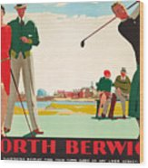 North Berwick, A London And North Eastern Railway Vintage Advertising Poster Wood Print