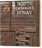 North Cascade Hiway Signs Wood Print
