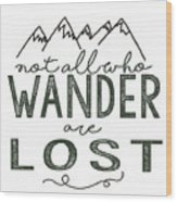 Not All Who Wander Green Wood Print