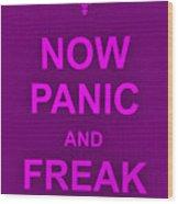 Now Panic 14 Wood Print