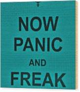 Now Panic 26 Wood Print