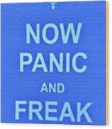 Now Panic 3 Wood Print