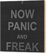 Now Panic 30 Wood Print