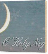 O Holy Night Wood Print