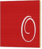 O In White Simple Script Wood Print