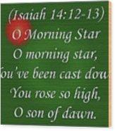 O Morning Star Wood Print