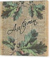 Oak Tree Leaves And Acorns, Autumn Dictionary Art Wood Print