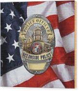 Oceanside Police Department - Opd Officer Badge Over American Flag Wood Print