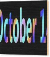 October 14 Wood Print