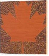 Oh Canada 5 Wood Print