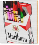 Oh These Arnt Cigarettes Just Crayons Wood Print