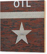 Oil And Texas Star Sign Wood Print