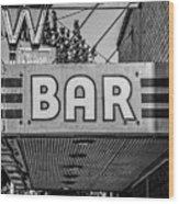 Old Bar Sign Livingston Montana Black And White Wood Print