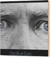 Old Blue Eyes Poster Print Wood Print