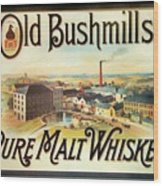 Old Bushmills Irish Whiskey. Old Advertising Poster Wood Print