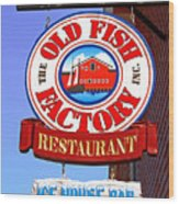 Old Fish Factory Restaurant Sign Wood Print