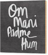 Om Mani Padme Hum Wood Print