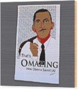 Omazing Obama 1.0 Wood Print