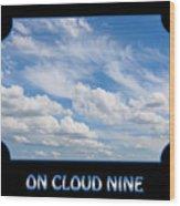 On Cloud Nine - Black Wood Print