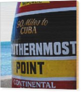 Only 90 Miles To Cuba Wood Print