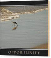 Opportunity Inspirational Wood Print
