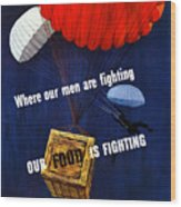 Our Food Is Fighting - Ww2 Wood Print