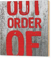 Out Of Order Wood Print