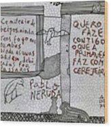 Pablo Neruda Wood Print