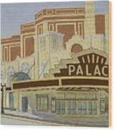 Palace Theatre Wood Print