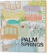 Palm Springs Cityscape- Art By Linda Woods Wood Print