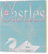 Paper Castles Wood Print
