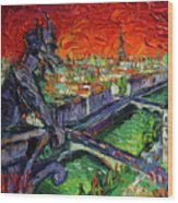 Paris Gargoyle Contemplation Textural Impressionist Stylized Cityscape Wood Print
