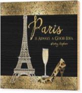 Paris Is Always A Good Idea - Audrey Hepburn Wood Print
