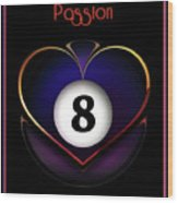 Pasionate8 Wood Print