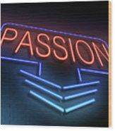 Passion Neon Concept. Wood Print