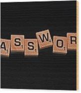 Passoword Wood Print