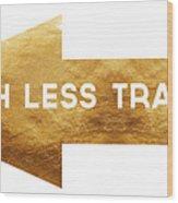 Path Less Traveled-  Art By Linda Woods Wood Print