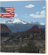 Patriotism At Pikes Peak Wood Print by Diane Wallace