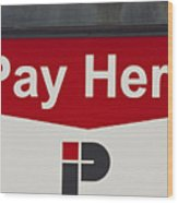 Pay Here  A World Of Words Series Wood Print