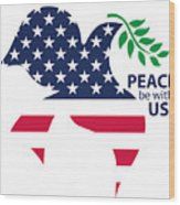 Peace Be With Us Wood Print
