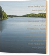 Peace I Ask Of Thee Oh River Wood Print