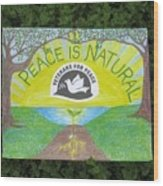 Peace Is Natural Wood Print