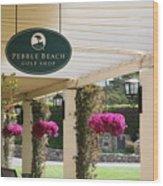 Pebble Beach Golf Shop  Wood Print