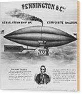 Penningtons Airship, 1850 Wood Print