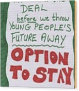 People's Vote Option To Stay Young People Need A Future Wood Print