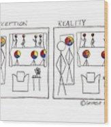 Perception And Reality Wood Print