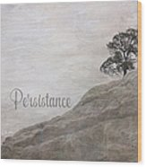 Persistance Wood Print