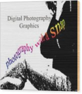 Photography With A Snap Wood Print