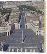 Piazza San Pietro And Colonnaded Square As Seen From The Dome Of Saint Peter's Basilica - Rome, Ital Wood Print